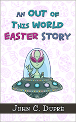 An Out of This World Easter Story